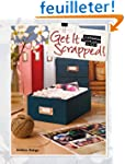 Get It Scrapped!: Organize, Visualize...