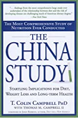 China Study, The: The Most Comprehensive Study of Nutrition Ever Conducted and the Startling Implications for Diet, Weight Loss and Long-term Health Paperback