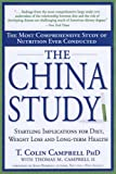 The China Study: The Most Comprehensive Study of Nutrition Ever Conducted And the Sta...