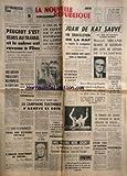 NOUVELLE REPUBLIQUE (LA) [No 7224] du 21/06/1968 - L'AGITATION SOCIALE S'APAISE / PEUGEOT -CRITIQUE PAR LE C.N.P.F. DES PROPOS DE M. CAPITANT -INCULPATIONS APRES L'ATTAQUE DU CAMPUS D'ORLEANS -LA CAMPAGNE ELECTORALE S'ACHEVE -pour une reforme sociale par capitant -a chacun maintenant de choisir par mollet -armand bernard est mort -nos voisins nous jugent par botrot -50 temoins ont assiste au lynchage du jeune sergent de pessac -les sports / kersaudy - foot - cylcisme - boxe -4 degas / 1 gauguin