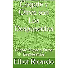Cogote y Otros son Los Desposeidos: Cogote Pivote y Otros Desposeidos