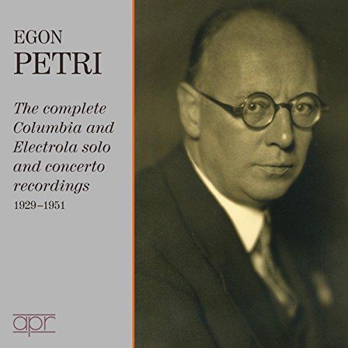 Egon Petri - Die Solo- und Konzertaufnahmen für Columbia und Electrola 1929-1951