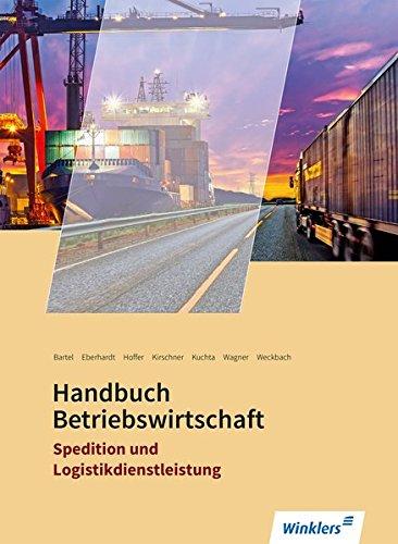 Spedition und Logistikdienstleistung: Handbuch Betriebswirtschaft: Schülerband
