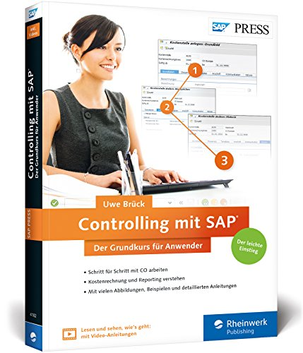 Controlling mit SAP: Der Grundkurs für Anwender: Ihr Schnelleinstieg in SAP CO...