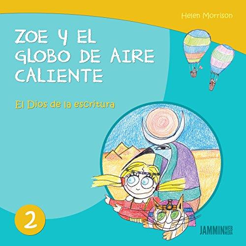 Libros infantiles: El Dios de la escritura - Zoe y el Globo de Aire Caliente (libros infantiles, libros para niños, niños, niñas, libros para niñas, libros para niños de 2 años) por Helen Morrison