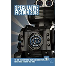 Speculative Fiction 2013: The year's best online reviews, essays and commentary: Volume 2