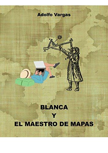 Blanca y el maestro de mapas por Adolfo Vargas