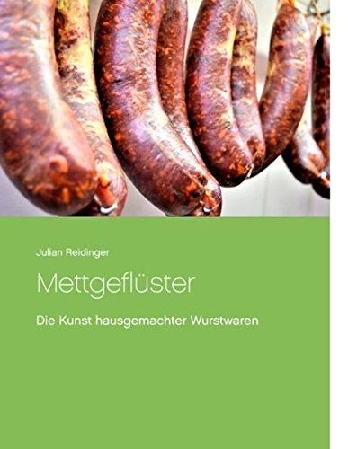 Mettgeflüster: Die Kunst hausgemachter Wurstwaren