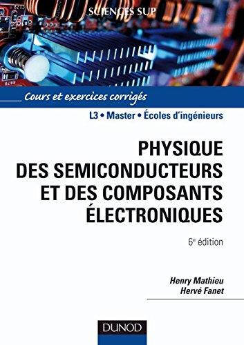 Physique des semiconducteurs et des composants électroniques - 6ème édition: Cours et exercices par Henry Mathieu
