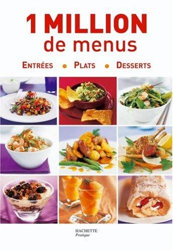 1 Million de menus : Entrées, Plats, Desserts par Stéphanie Alglave