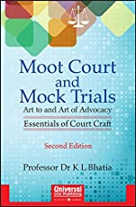 Moot Court and Mock Trials - Art to and Art of Advocacy: Essentials of Court Craft