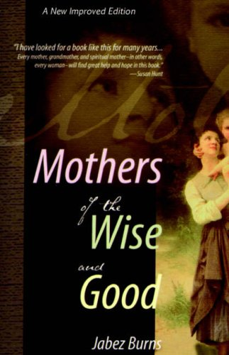 Mothers of the Wise and Good
