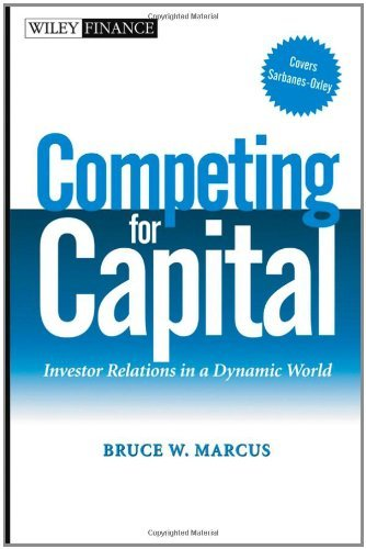 competing-for-capital-investor-relations-in-a-dynamic-world-by-bruce-w-marcus-2005-03-04