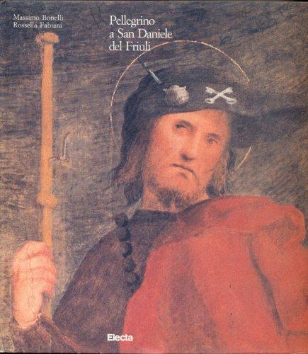 Pellegrino a San Daniele Del Friuli: Gli Affreschi DI Sant'Antonio Abate