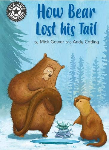 How Bear Lost His Tail: Independent Reading 11 (Reading Champion, Band 3)