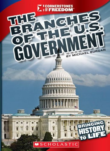 The Branches of U.S. Government (Cornerstones of Freedom. Third Series)