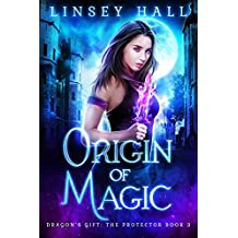 Origin of Magic (Dragon's Gift: The Protector Book 3) (English Edition)