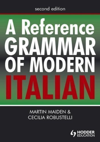 A Reference Grammar of Modern Italian (HRG) 2nd (second) Edition by Maiden, Martin, Robustelli, Cecilia published by Routledge (2007)