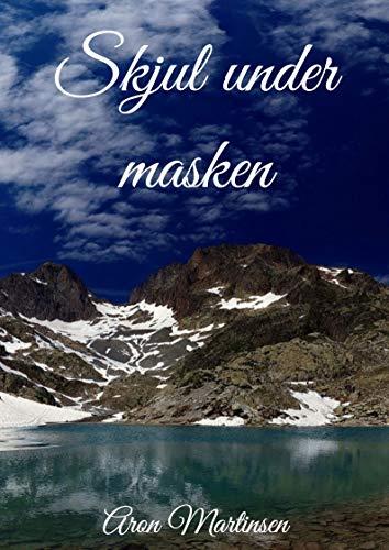 Skjul under masken (Norwegian Edition) por Aron Martinsen