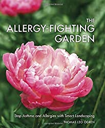 The Allergy-Fighting Garden: Stop Asthma and Allergies with Smart Landscaping by Thomas Leo Ogren (2015-02-17)
