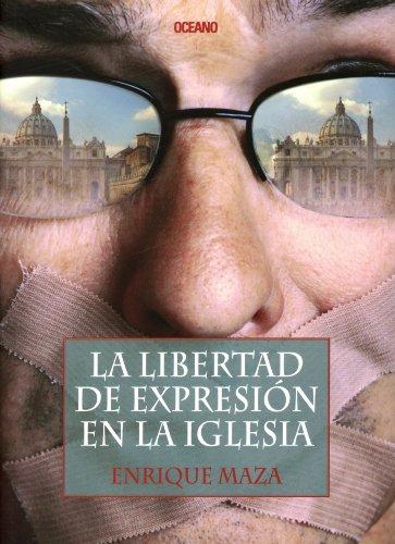 La libertad de expresión en la iglesia (El dedo en la llaga) por Enrique Maza
