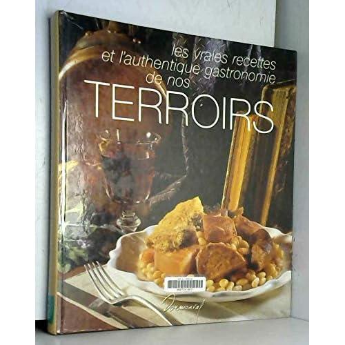 Les vraies recettes et l'authentique gastronomie de nos terroirs