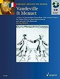 Vaudeville & Menuet: 16 einfache bis mittelschwere Stücke aus Frankreich des 18. Jahrhunderts. Violine (Flöte, Oboe) und Klavier; Violoncello (Fagott) ... (Bassoon) Ad Lib. (Baroque Around the World) -