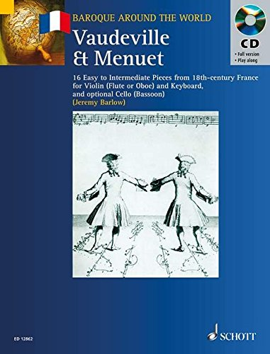 Vaudeville & Menuet: 16 Easy to Intermediate Pieces from 18th Century France Violin (Flute or Oboe) and Keyboard: 16 Easy to Intermediate Pieces from ... Ad Lib. (Baroque Around the World Series)