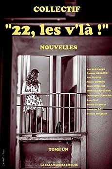 """""""22, les v'là !"""": Tome un par [Salamandre Liseuse, Collectif, BARANGER, Luc, MAZZOUZ, Yamina, DUPUIS, Eric, ROY, Sandrine, AKKOUCHE, Mouloud, CHAPUIS, Olivier]"""