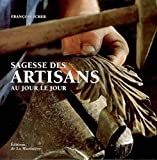 Sagesse des artisans au jour le jour (ancien prix éditeur : 32 euros)
