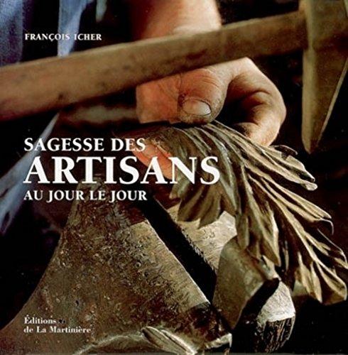 Sagesse des artisans au jour le jour (ancien prix éditeur : 32 euros) par François Icher