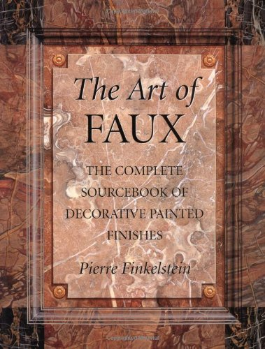 The Art of Faux: Complete Sourcebook of Decorative Painted Finishes (Practical Craft Books) por Pierre Finkelstein