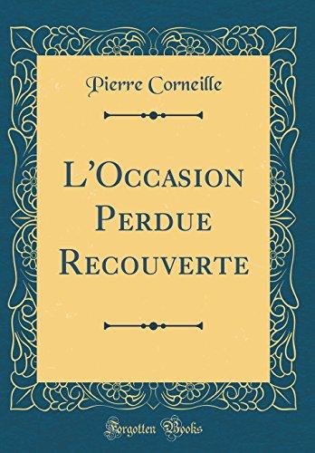 L'Occasion Perdue Recouverte (Classic Reprint)