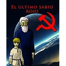 El ultimo Sabio Rojo: The Last  Red Wise