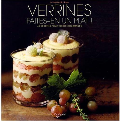 Verrines, faites-en un plat ! : 40 Recettes pour verres gourmands