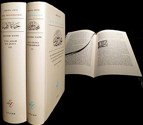 Die Propheten: Die Lebensgeschichten der Gesandten Gottes nach arabischen und türkischen Quellen. Gesamtausgabe in zwei Bänden