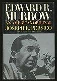 Edward R. Murrow: An American Original by Joseph E. Persico (1988-11-01)