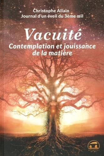 Journal d'un éveil du troisième oeil : Tome 3 : Vacuité, contemplation et jouissance de la matière