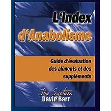 L'Index d'Anabolisme: Guide d'evaluation des aliments et des supplements