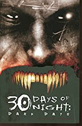30 Day Of Night: Dark Days (30 Days of Night)