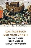 Das Tagebuch der Menschheit: Was die Bibel über unsere Evolution verrät - Carel van Schaik, Kai Michel