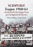 Sciopero! Zoppas 1960-61. Memoria di una lunga lotta per la dignit del lavoro