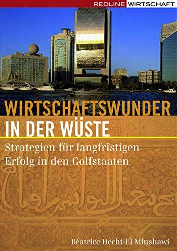 Wirtschaftswunder in der Wüste: Strategien für langfristigen Erfolg in den Golfstaaten