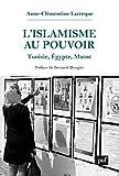 Telecharger Livres L islamisme au pouvoir Tunisie Egypte Maroc 2011 2017 (PDF,EPUB,MOBI) gratuits en Francaise