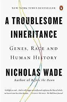 A Troublesome Inheritance: Genes, Race and Human History par [Wade, Nicholas]