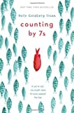 Counting by 7s by Sloan, Holly Goldberg (2013) Hardcover