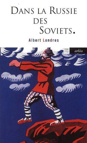 Dans la Russie des Soviets par Albert Londres