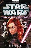 Star WarsTM  - Einsame Entscheidungen: Roman
