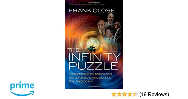 the infinity puzzle the personalities politics and extraordinary science behind the higgs boson