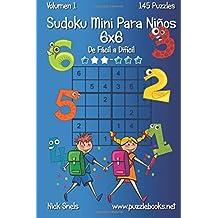 Sudoku Mini Para Niños 6x6 - De Fácil a Difícil - Volumen 1 - 145 Puzzles: Volume 1